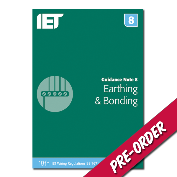 IET Guidance Note 8: Earthing and Bonding   18th Edition